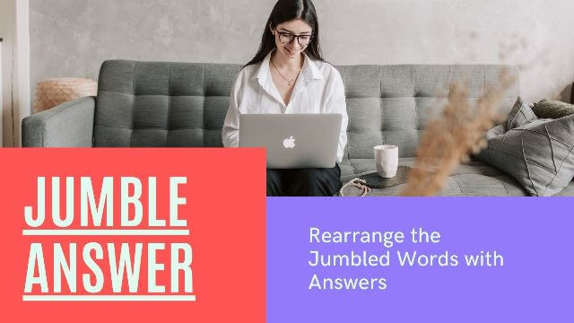 Jumbled Words with Answers